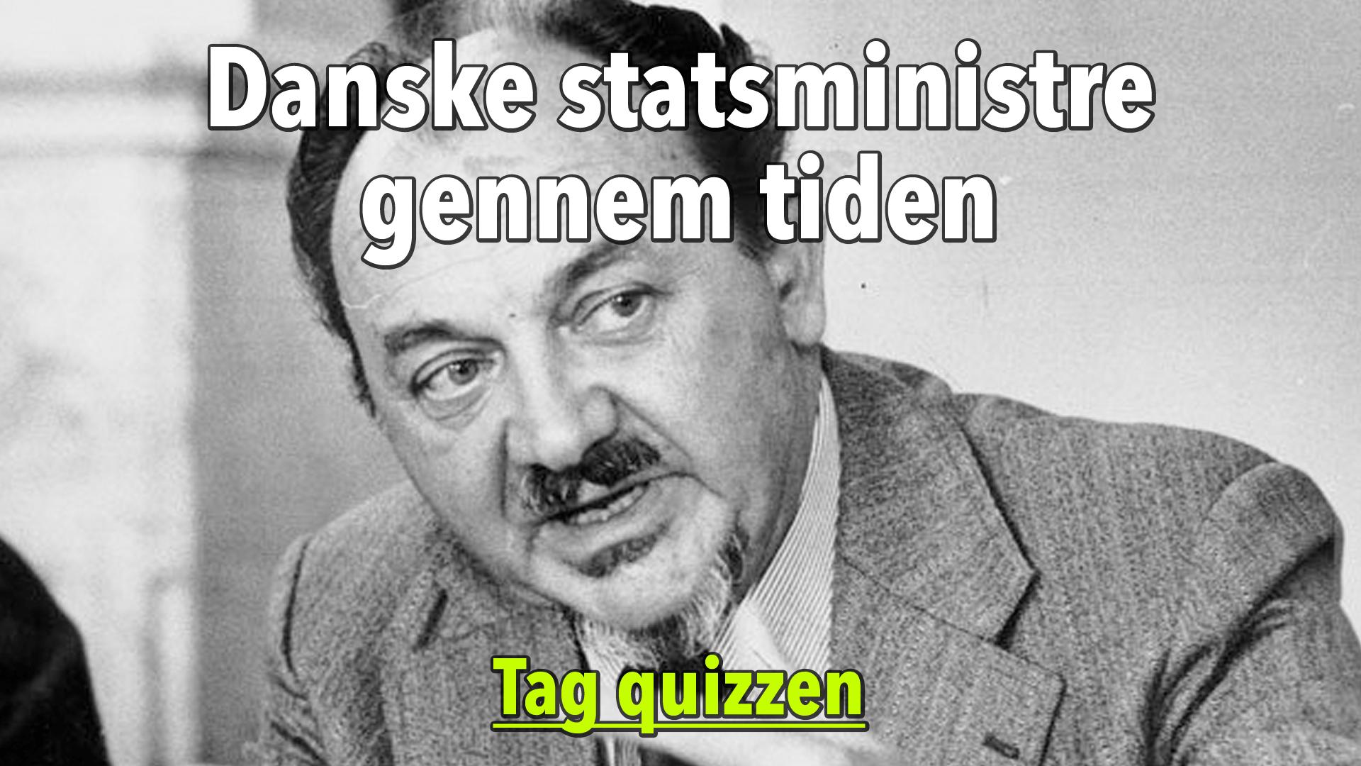 Quiz: Danske statsministre